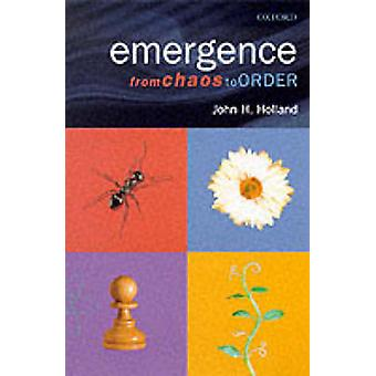Emergence from Chaos to Order by Holland & John H. Professor of Psycholog