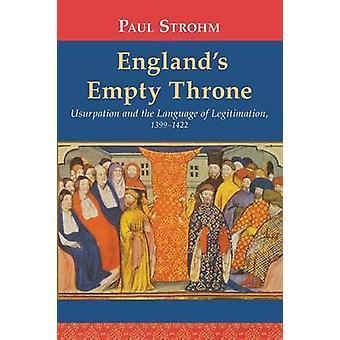 Usurpation du trône Englands vide et la langue de légitimation 13991422 par Strohm & Paul