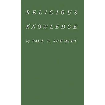Religious Knowledge by Schmidt & Paul Frederick