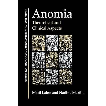 Anomia  Theoretical and Clinical Aspects by Laine & Matti