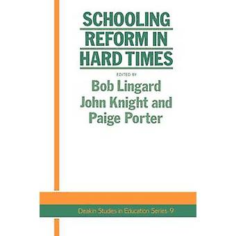 Schooling Reform in Hard Times by Linguard & Bob
