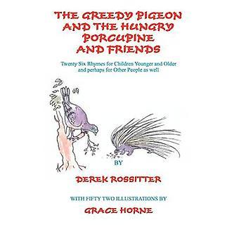 Le Pigeon gourmand et le porc-épic affamé et amis par Rossitter & Derek