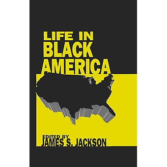 Life in Black America by Jackson & James S.