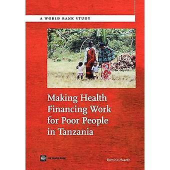 Fazendo o trabalho para os pobres na Tanzânia por Haazen & Dominic de financiamento de saúde