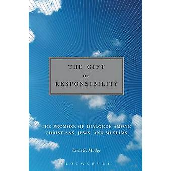 The Gift of Responsibility by Mudge & Lewis S.