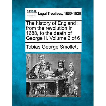 Englands historia från revolutionen 1688 till döden av George II. Volym 2 av 6 av Smollett & Tobias George