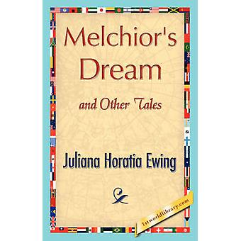 Melchiors Dream and Other Tales di Juliana Horatia Ewing & Horatia Ewing