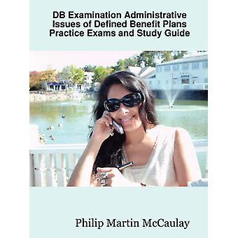 DB undersökning administrativa frågor av förmånsbestämda planer övningstest och studiehandledning av Maccaulay & Philip Martin