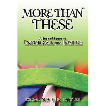 Mehr als diese ein Buch mit Gedichten zu ermutigen und inspirieren von Ottley & Desmond E. R.