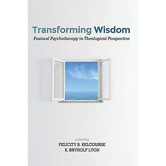 Transforming Wisdom by Kelcourse & Felicity B.
