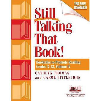 Still Talking That Book Booktalks to Promote Reading Grades 312 by Thomas & Cathlyn
