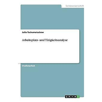 Arbeitsplatz und Ttigkeitsanalyse by Tschumatschow & Julia