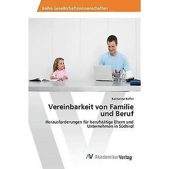Vereinbarkeit von Familie und Beruf av Kofler Katharina