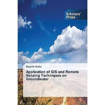 Application of GIS and Remote Sensing Techniques on Groundwater by Wafur Raad M.