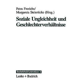 Soziale Ungleichheit und Geschlechterverhltnisse by Frerichs & Petra