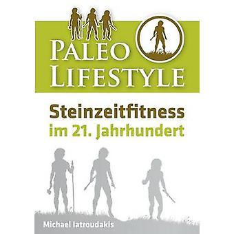 Paleo Lifestyle by Iatroudakis & Michael