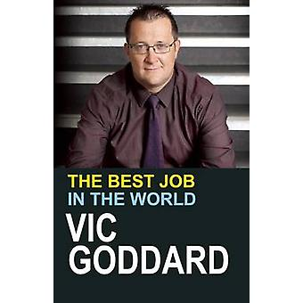 Best Job in the World by Vic Goddard