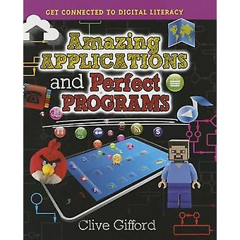 Amazing Applications and Perfect Programs by Clive Gifford - 97807787