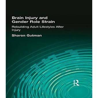 Brain Injury and Gender Role Strain - Rebuilding Adult Lifestyles afte