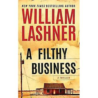 A Filthy Business by William Lashner - 9781477817858 Book