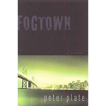Fogtown by Peter Plate - 9781583226391 Book