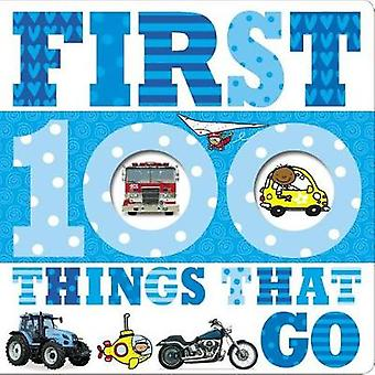 First 100 Things That Go by Thomas Nelson - 9781785984686 Book