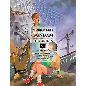 Mobile Suit Gundam - The Origin 6 by Yoshikazu Yasuhiko - 978193913020