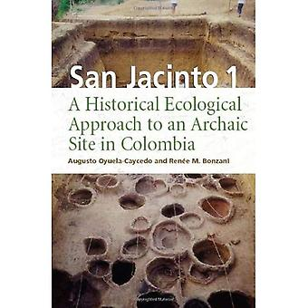 San Jacinto 1: A Historical Econological Approach to an Archaic Site in Colombia