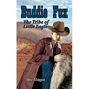 Buddie Fox The Tribe of Little Eagle by Magee & Bev