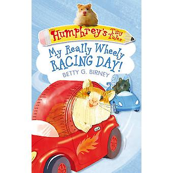 HumphreyS Tiny Tales 7 My Really Wheely Racing Day by Betty G. Birney