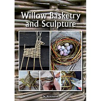 Willow Basketry and Sculpture (Paperback) by Hammond Jo