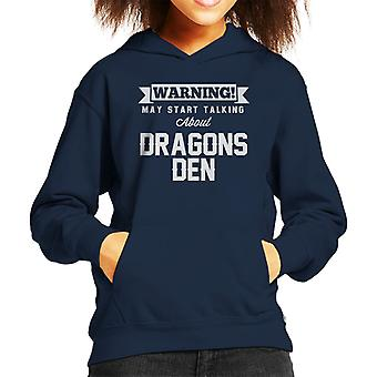 Warning May Start Talking About Dragons Den Kid's Hooded Sweatshirt