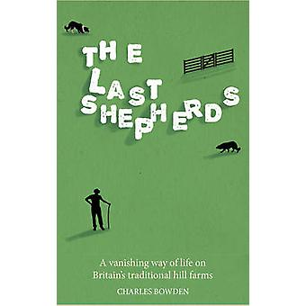 The Last Shepherds by Charles Bowden - 9780233005126 Book