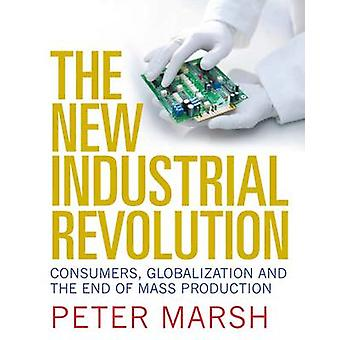The New Industrial Revolution - Consumers - Globalization and the End