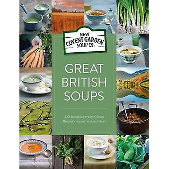 Grandes britanniques soupes - 120 recettes tentants de Grande-Bretagne Master soupe-