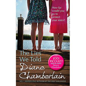 The Lies We Told by Diane Chamberlain - 9780778304425 Book