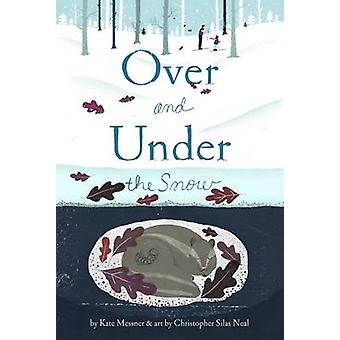 Over and Under the Snow by Kate Messner - 9780811867849 Book