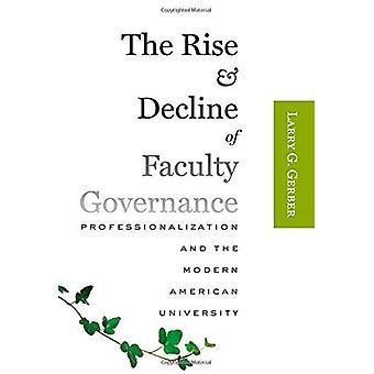 La subida y la caída del gobierno de la Facultad - profesionalización y t
