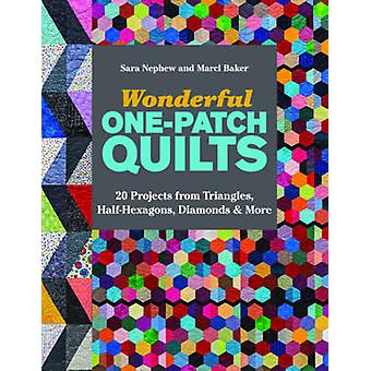 Wonderful One-Patch Quilts - 20 Projects from Triangles - Half-Hexagon