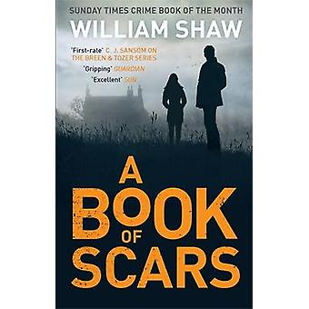 A Book of Scars by William Shaw - 9781782064275 Book