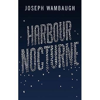 Hafen-Nocturne von Joseph Wambaugh - 9781908800558 Buch