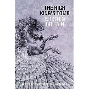 The High King's Tomb by Kristen Britain - 9780575099890 Book