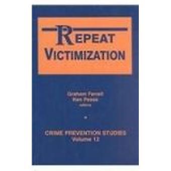 Repeat Victimization by Graham Farrell - Ken Pease - 9781881798279 Bo