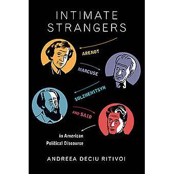 Intime fremmede - Arendt - Marcuse - Solzjenitsyn- og sa i Ame