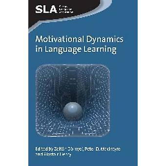 Motivational Dynamics in Language Learning by Zoltan Dornyei - Peter