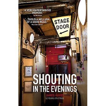 Schreien in den Abendstunden - 50 Jahre auf der Bühne von James Hayes - 9781