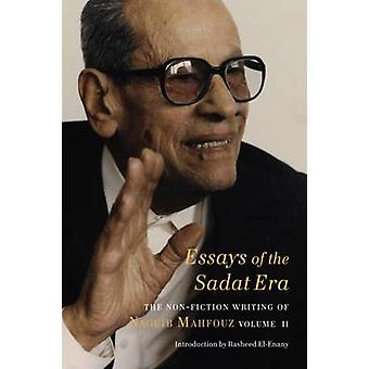 Essays of the Sadat Era - The Non-Fiction Writing of Naguib MahfouzI -