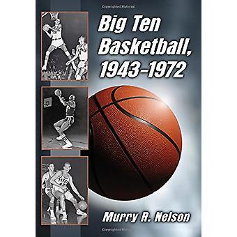 Basquete de dez grande - 1943-1972 por Murry R. Nelson - livro 9781476664712