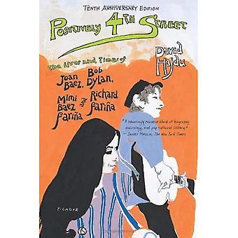 Positivt 4th Street: liv och tider av Joan Baez, Bob Dylan, Mimi Baez Farina och Richard Farina