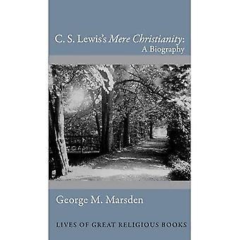 C. mero cristianismo de S. Lewis: uma biografia (vidas dos grandes livros religiosos)
